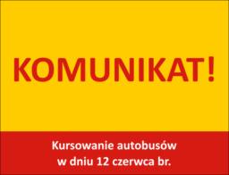 Kursowanie autobusów w dniu 12 czerwca